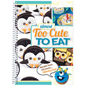 Almost Too Cute To Eat Cookbook