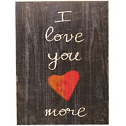 I Love You More Textured Wood Wall Decor
