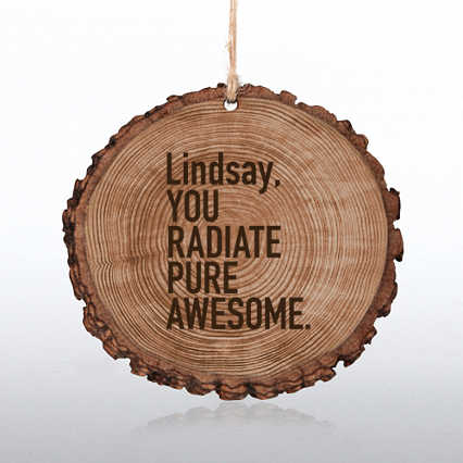 Custom Collection: Engraved Wood Slice Ornament