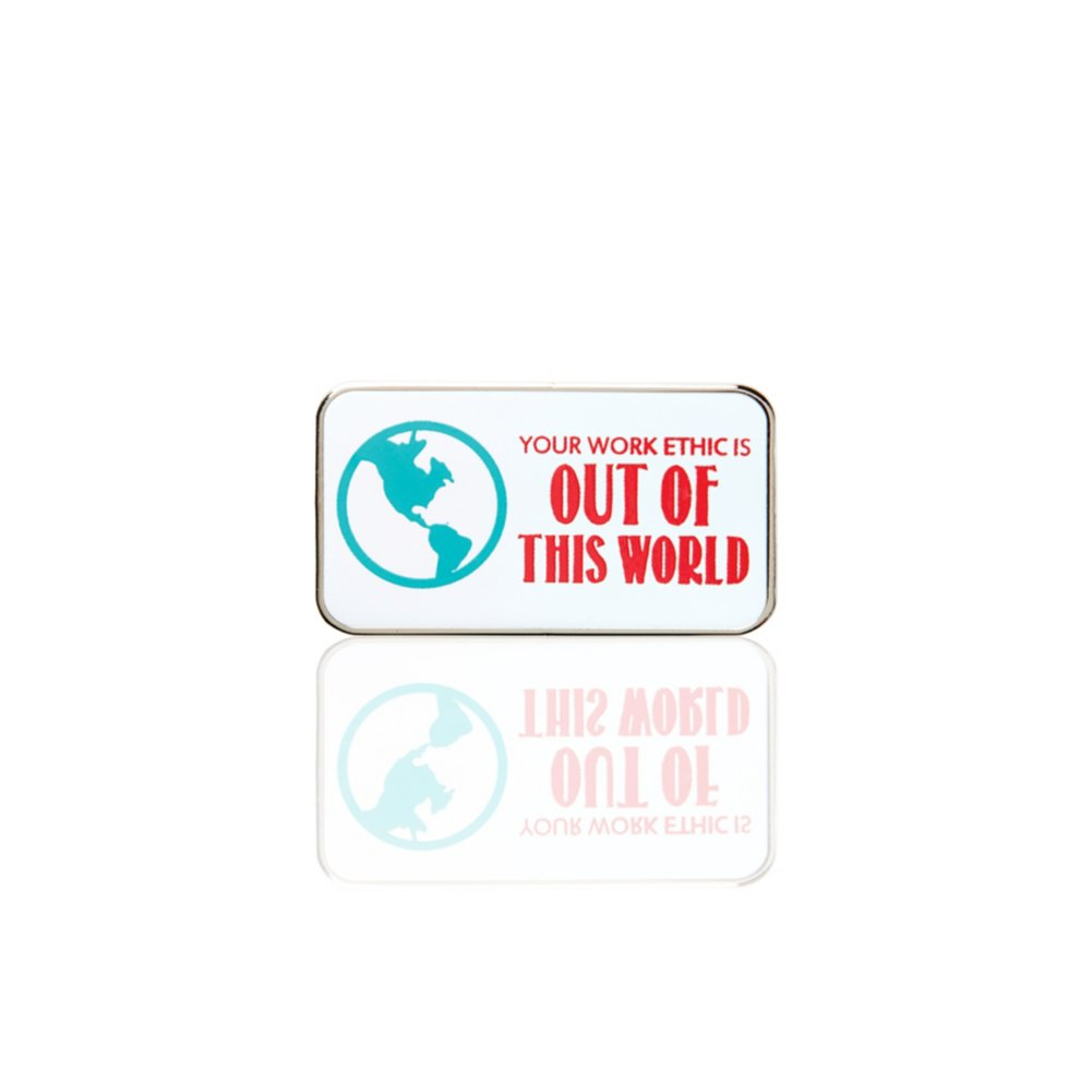 Lapel Pin - Your Work Ethic Is Out Of This World