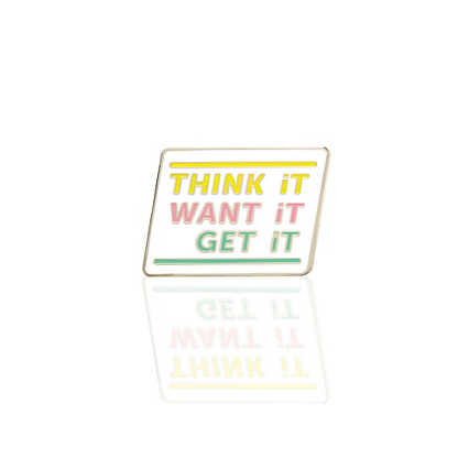 Lapel Pin - Think It, Want It, Get It
