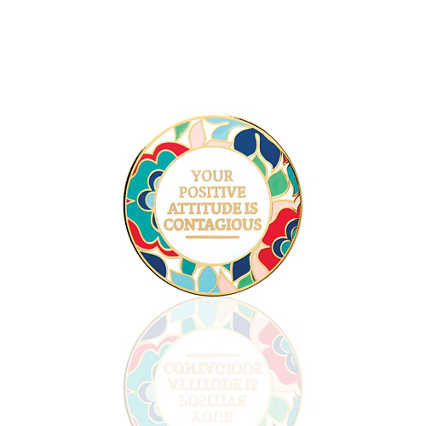 Lapel Pin - Your Positive Attitude Is Contagious