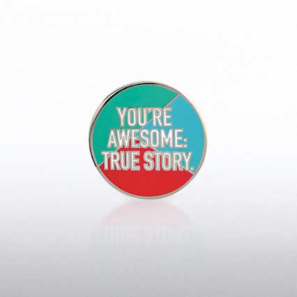 Lapel Pin - You're Awesome: True Story