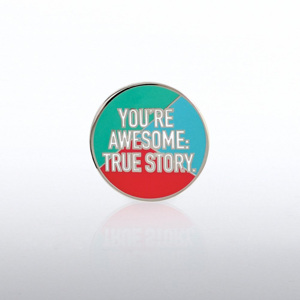 View larger image of Lapel Pin - You're Awesome: True Story
