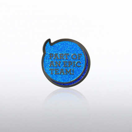 Lapel Pin - Part of an Epic Team Glitter Quote Bubble