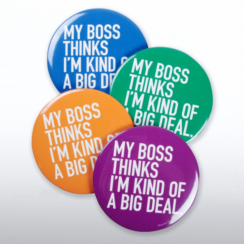 Jumbo Button Set - My Boss Thinks I'm Kind of a Big Deal