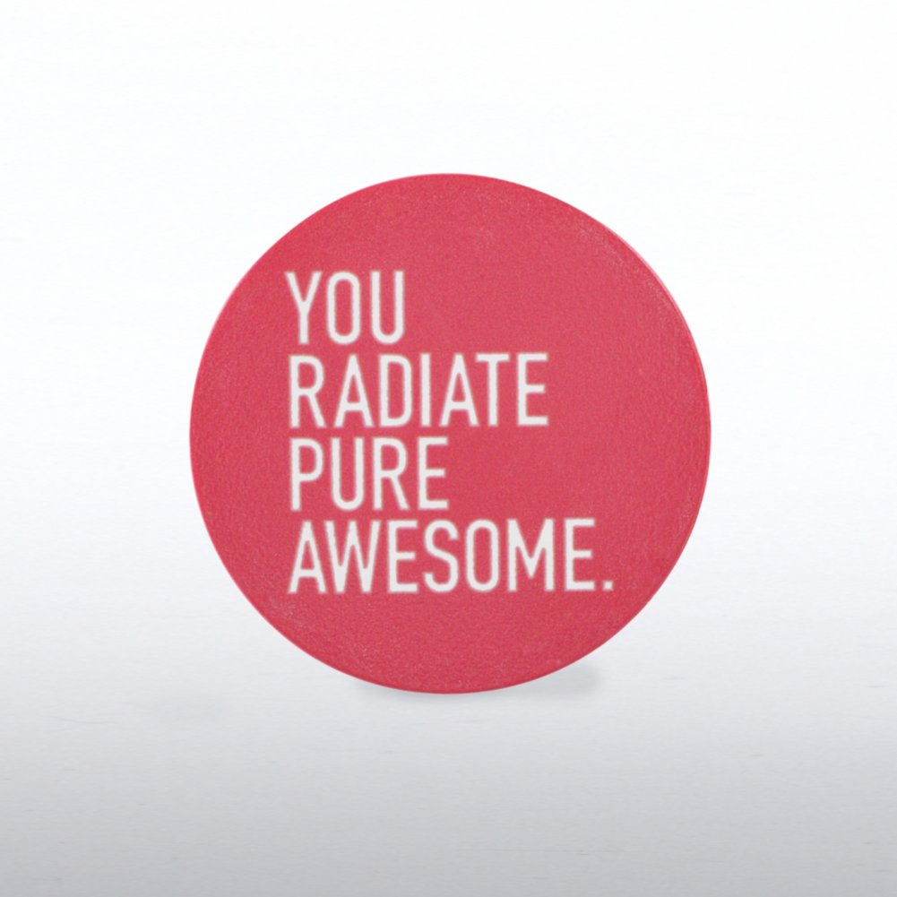 View larger image of Tokens of Appreciation - You Radiate Pure Awesome
