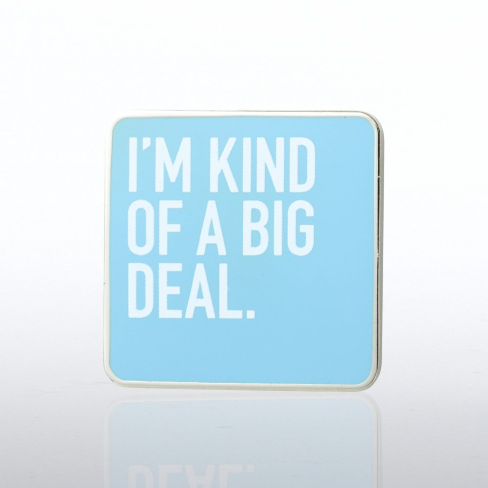 View larger image of Lapel Pin - I'm Kind of a Big Deal