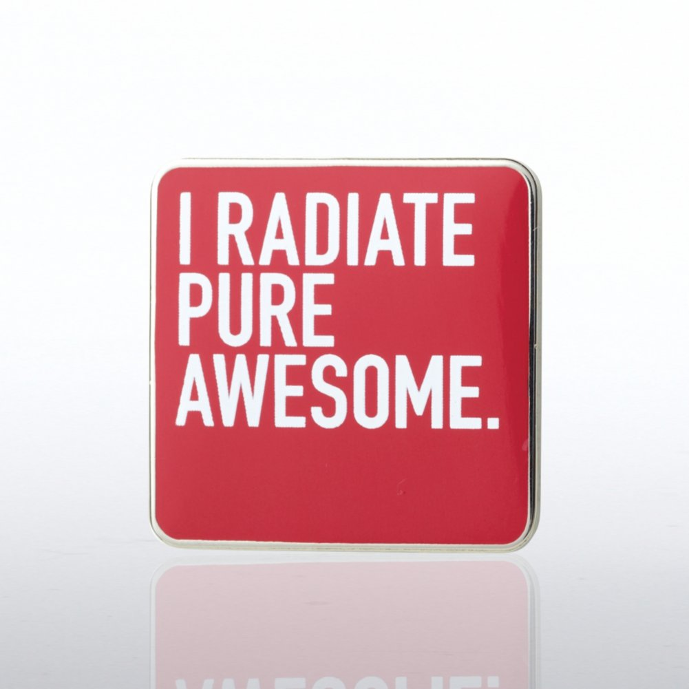 View larger image of Lapel Pin - I Radiate Pure Awesome