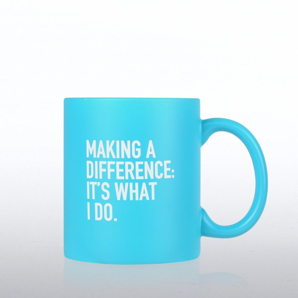 Neon Ceramic Mug - Making a Difference: It's What I Do