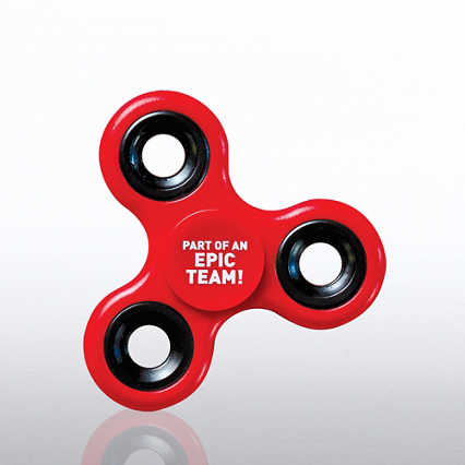 Fidget Spinner - Part Of An Epic Team