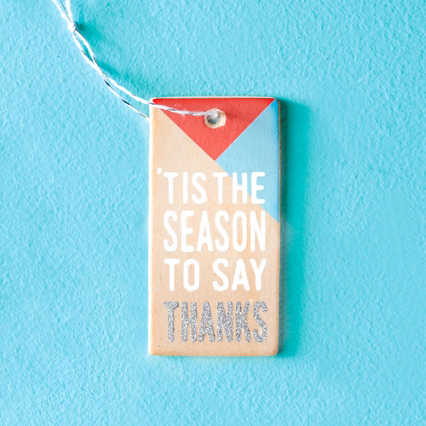 Festive Value Ornament - 'Tis The Season To Say Thanks