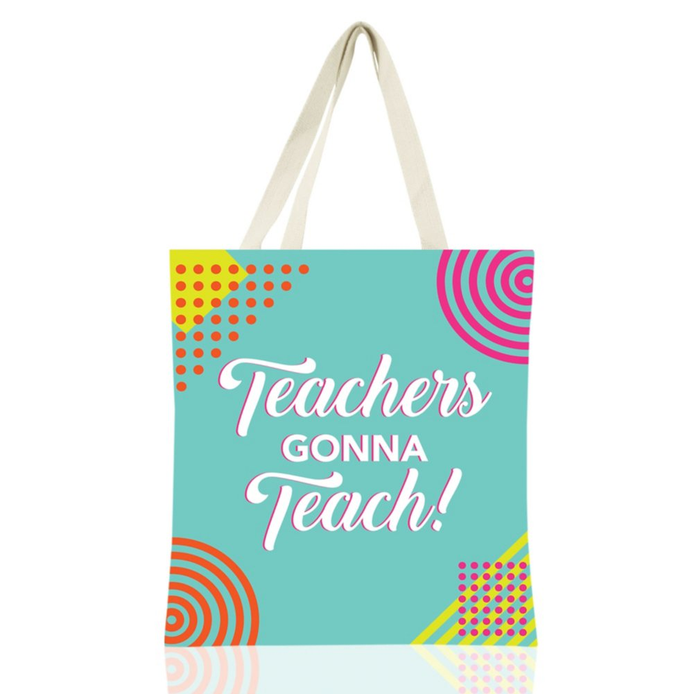 View larger image of Colorific Tote - Teachers Gonna Teach!
