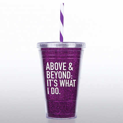 Glitter Tumbler: Above and Beyond: It's What I Do