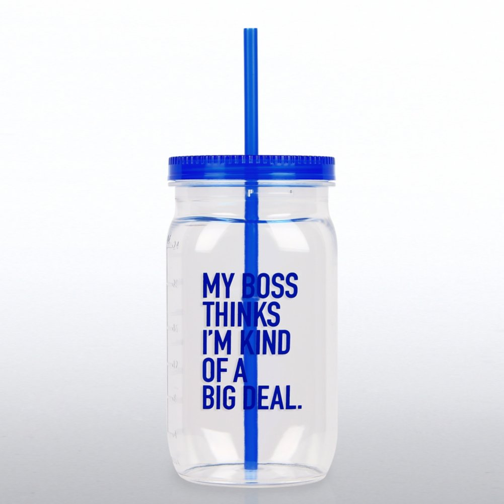 View larger image of Value Mason Jar Tumbler - My Boss...Big Deal