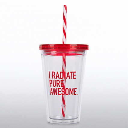 Clear Tumbler w/ Candy Striped Straw -I Radiate Pure Awesome