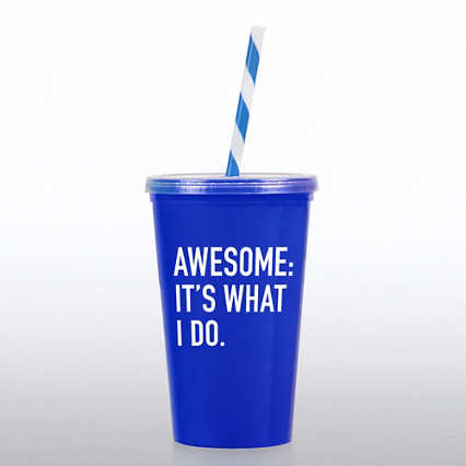 Value Tumbler W/ Candy Straw - Awesome: It's What I Do