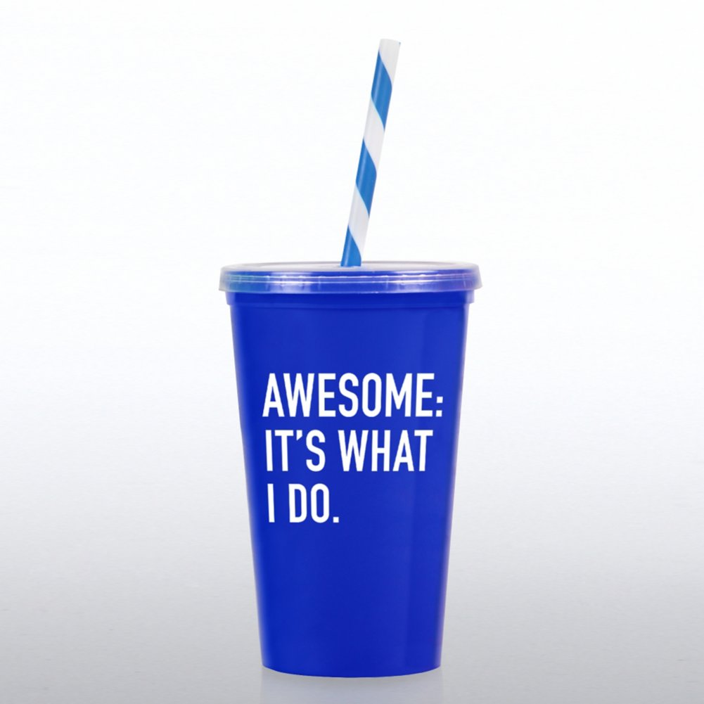 View larger image of Value Tumbler W/ Candy Straw - Awesome: It's What I Do