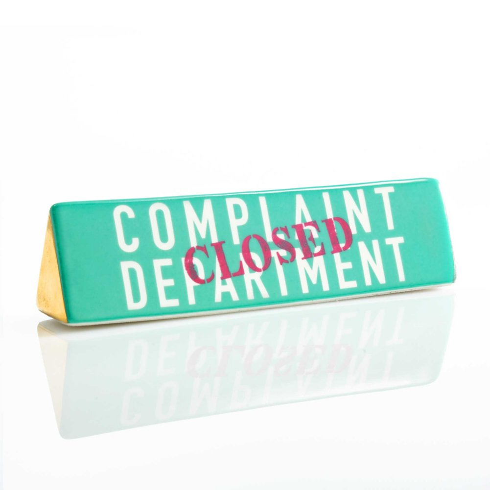 View larger image of Make a Statement Ceramic Sign - Complaint Department Closed