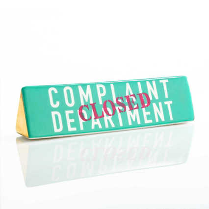 Make a Statement Ceramic Sign - Complaint Department Closed