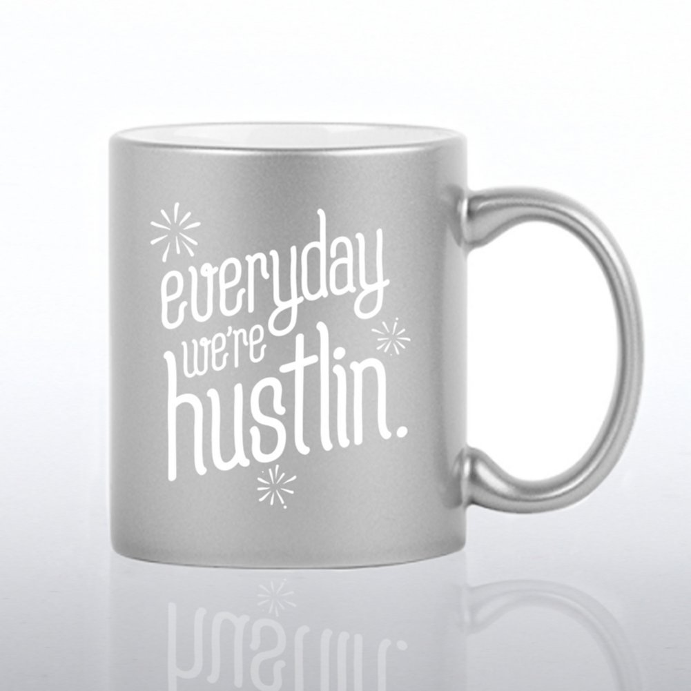 View larger image of Iridescent Ceramic Value Mug - Everyday We're Hustlin
