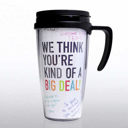 Autograph Travel Mug - We Think You're Kind of a Big Deal!