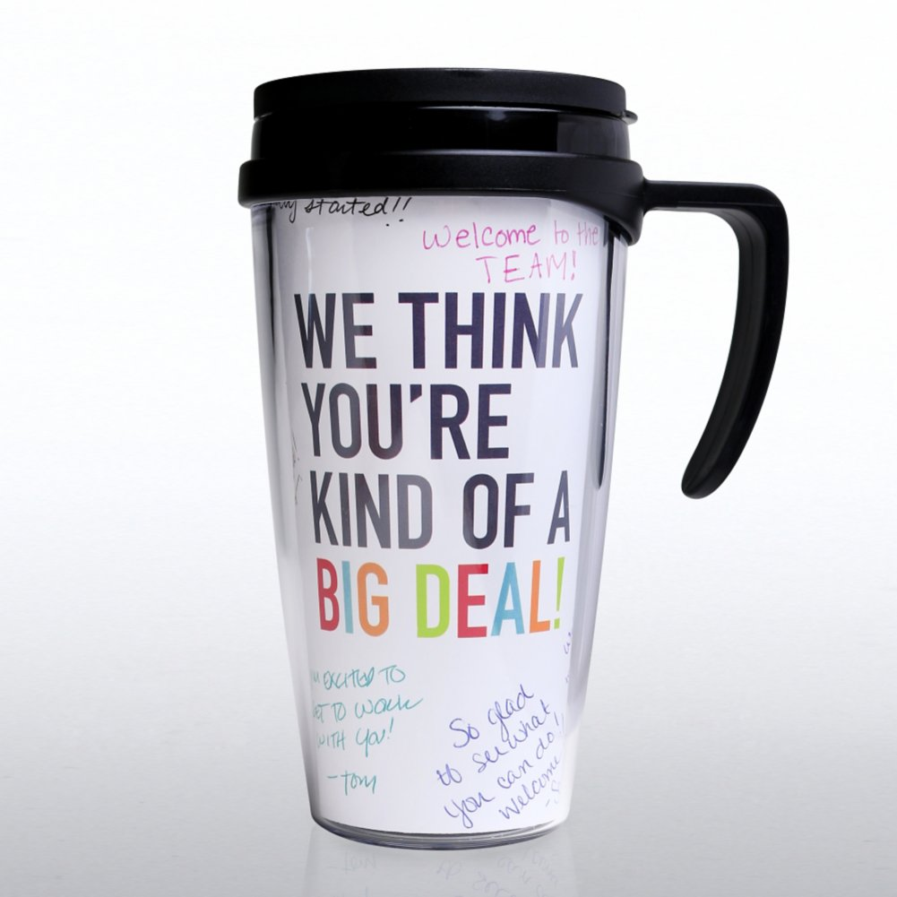 View larger image of Autograph Travel Mug - We Think You're Kind of a Big Deal!