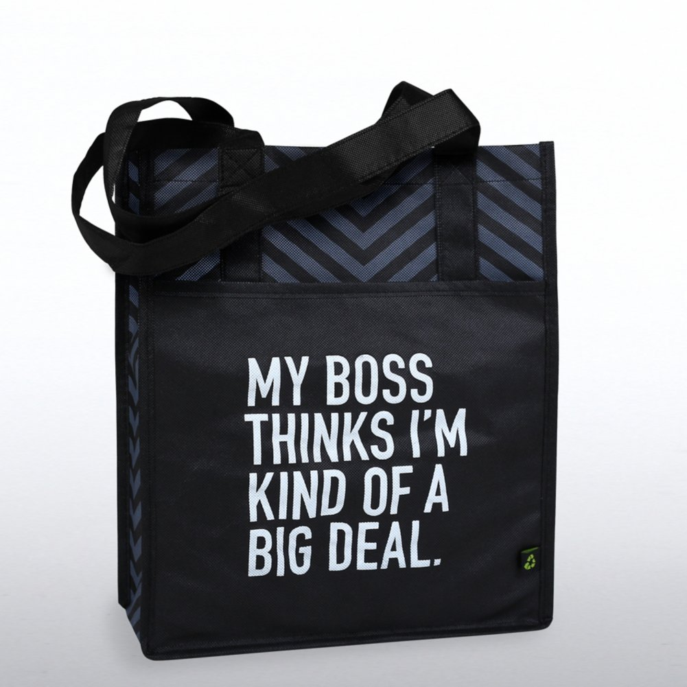 View larger image of Chevron Shopper Tote - My Boss Thinks I'm Kind of a Big Deal