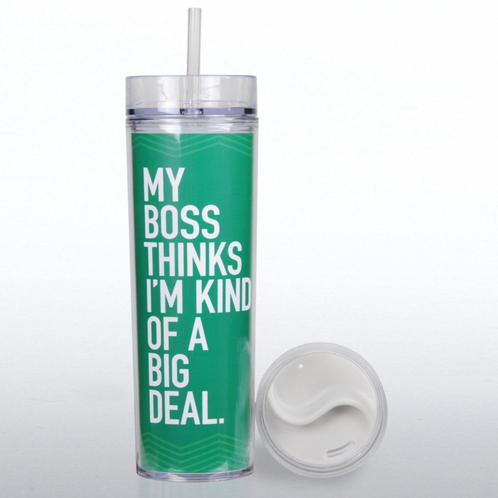 View larger image of Tall Tumbler - My Boss Thinks I'm a Big Deal