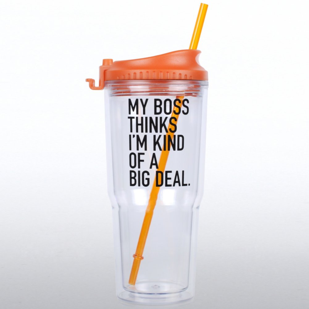 View larger image of The Gulp Tumbler - My Boss Thinks I'm Kind of a Big Deal